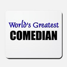 Worlds Greatest COMEDIAN Mousepad
