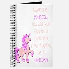always be yourself unless you can be a uni Journal