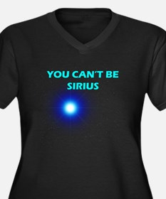Can't be Sirius Plus Size T-Shirt