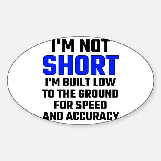 Im Not Short Decal