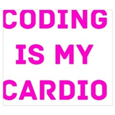 Coding Is My Cardio (Pink) Poster