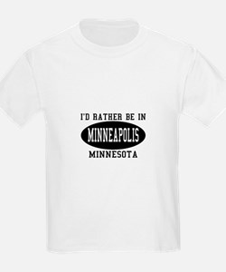 I'd Rather Be in Minneapolis, T-Shirt