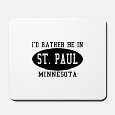 I'd Rather Be in St. Paul, Mi Mousepad