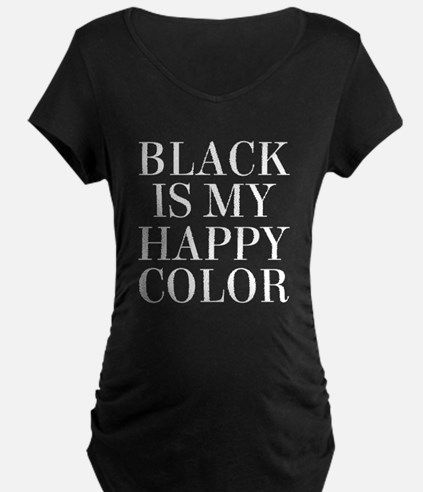 Black Is My Happy Color Maternity T-Shirt