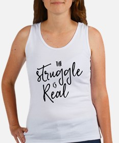 The Struggle Is Real Tank Top
