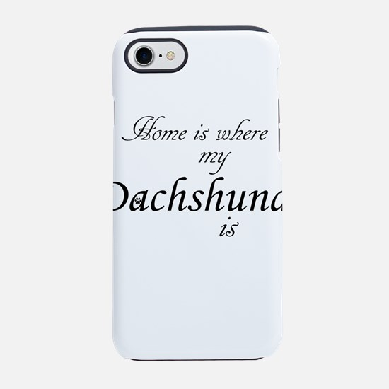 Home is Where Dachshund Is iPhone 8/7 Tough Case