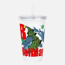 B Holiday Acrylic Double-wall Tumbler