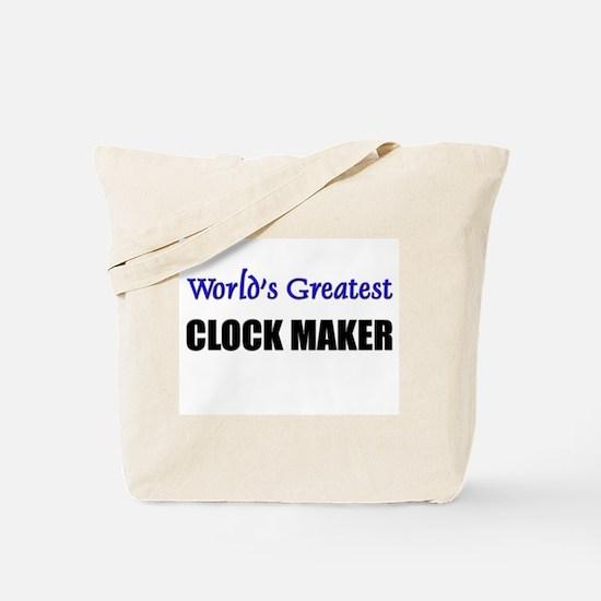 Worlds Greatest CLOCK MAKER Tote Bag