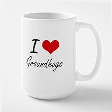 I love Groundhogs Artistic Design Mugs