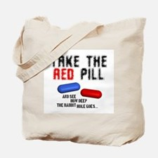 Take the red pill... Tote Bag