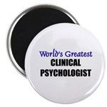 Worlds Greatest CLINICAL PSYCHOLOGIST Magnet