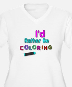 I'd Rather Be Coloring Silly Phrase Plus Size T-Sh