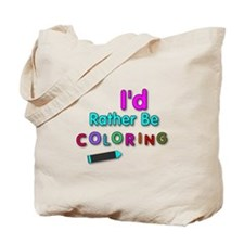 I'd Rather Be Coloring Silly Phrase Tote Bag
