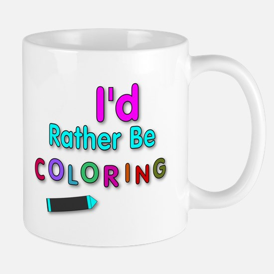 I'd Rather Be Coloring Silly Phrase Mugs