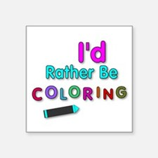 I'd Rather Be Coloring Silly Phrase Sticker