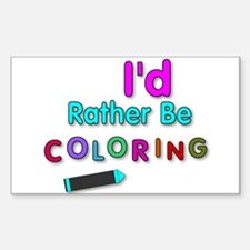 I'd Rather Be Coloring Silly Phrase Decal