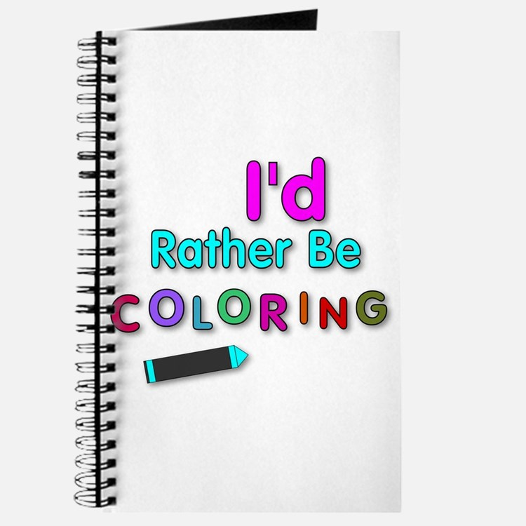 I'd Rather Be Coloring Silly Phrase Journal