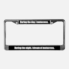 I Dream Motocross License Plate Frame