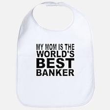 My Mom Is The Worlds Best Banker Bib