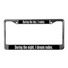 I Dream Rodeo License Plate Frame