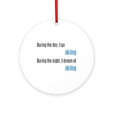 I Dream Skiing Ornament (Round)