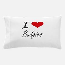 I love Budgies Artistic Design Pillow Case