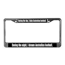 I Dream Australian Football License Plate Frame