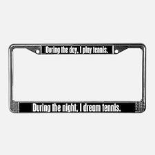 I Dream Tennis License Plate Frame