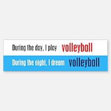 I Dream Volleyball Bumper Bumper Sticker