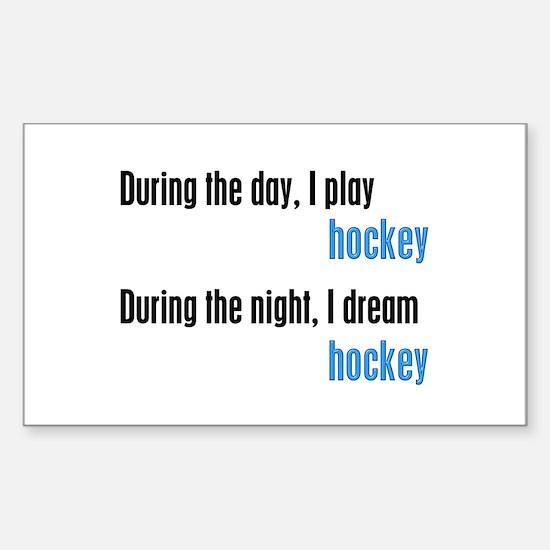 I Dream Hockey Sticker (Rectangle)