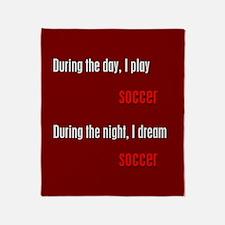 I Dream Soccer Throw Blanket