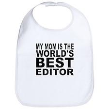 My Mom Is The Worlds Best Editor Bib