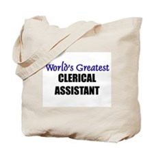 Worlds Greatest CLERICAL ASSISTANT Tote Bag