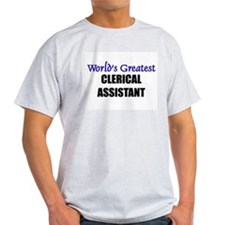 Worlds Greatest CLERICAL ASSISTANT T-Shirt