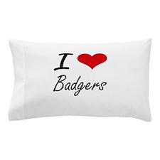 I love Badgers Artistic Design Pillow Case
