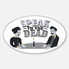 Speak To Dead Decal