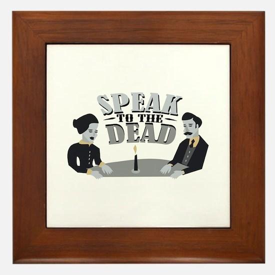 Speak To Dead Framed Tile