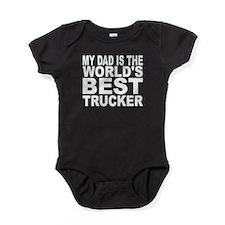 My Dad Is The Worlds Best Trucker Baby Bodysuit
