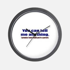 You Can Tell Me Anything, I P Wall Clock