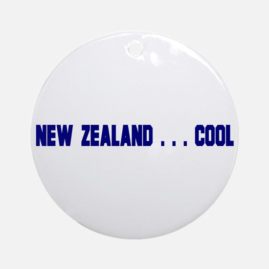 New Zealand . . . Cool Ornament (Round)