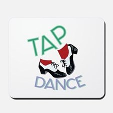 Tap Dance Mousepad