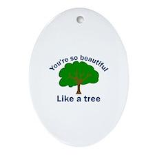 You're So Beautiful, Like a T Oval Ornament