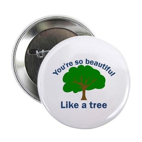 "You're So Beautiful, Like a T 2.25"" Button (10 pac"