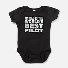 My Dad Is The Worlds Best Pilot Baby Bodysuit