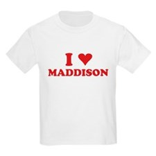 I LOVE MADDISON T-Shirt