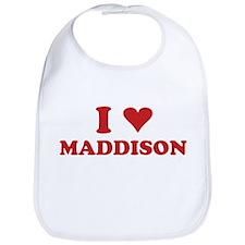 I LOVE MADDISON Bib