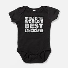 My Dad Is The Worlds Best Landscaper Baby Bodysuit