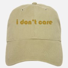 I Don't Care Baseball Baseball Cap