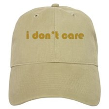 I Don't Care Baseball Cap