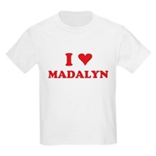 I LOVE MADALYN T-Shirt